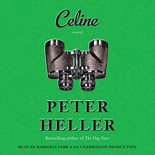 Celine: A novel: Peter Heller