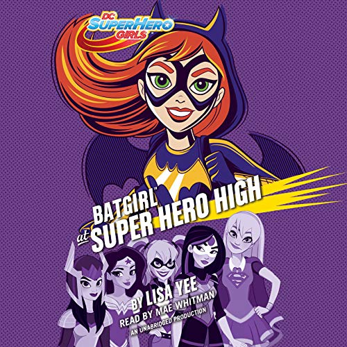 Batgirl at Super Hero High (DC Super Hero Girls): Lisa Yee