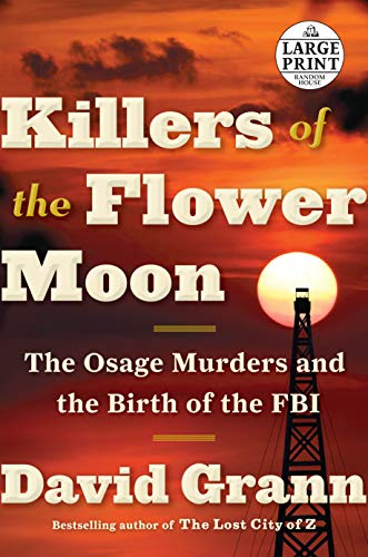 9781524755935: Killers of the Flower Moon: The Osage Murders and the Birth of the FBI (Random House Large Print)