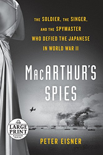 9781524756376: MacArthur's Spies: The Soldier, the Singer, and the Spymaster Who Defied the Japanese in World War II (Random House Large Print)