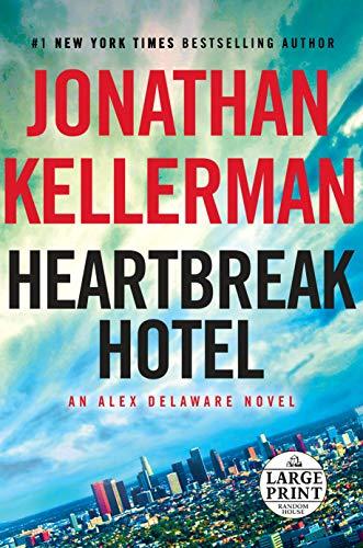Heartbreak Hotel: An Alex Delaware Novel (Alex Delaware Novels): Jonathan Kellerman