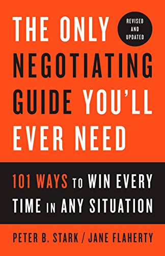 9781524758905: The Only Negotiating Guide You'll Ever Need, Revised And Updated: 101 Ways to Win Every Time in Any Situation
