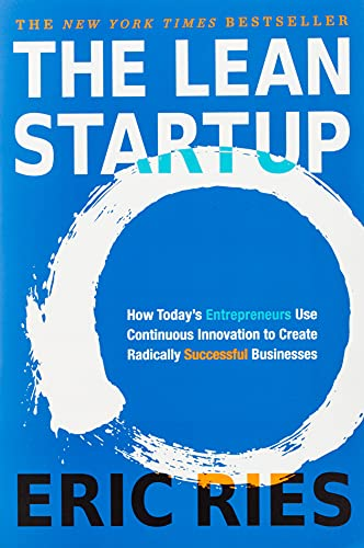 9781524762407: The Lean Startup : How Today's Entrepreneurs Use Continuous Innovation to Create Radically Successful Businesses
