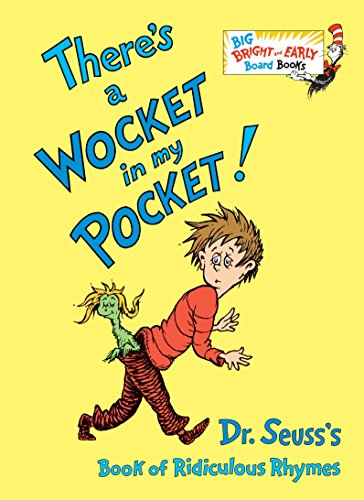 9781524771089: There's a Wocket in my Pocket!: Dr. Seuss's Book of Ridiculous Rhymes (Big Bright & Early Board Book)