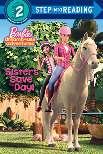 9781524772383: Sisters Save the Day! (Barbie Dreamhouse Adventures: Step into Reading, Step 2)