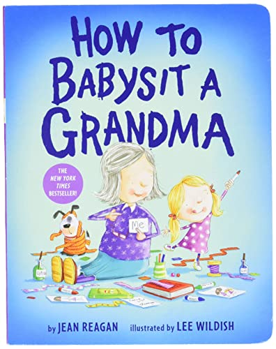 9781524772567: How to Babysit a Grandma