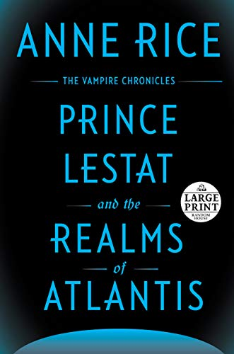 9781524774615: Prince Lestat and the Realms of Atlantis: The Vampire Chronicles (Random House Large Print)