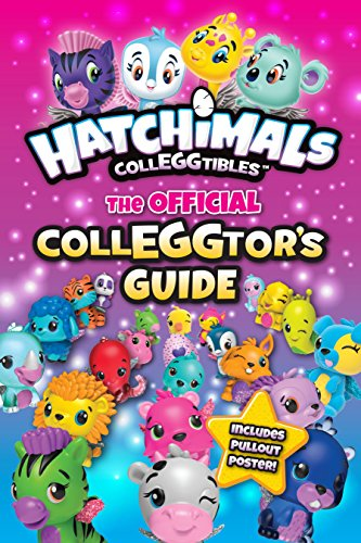 The Official CollEGGtor's Guide (Hatchimals)