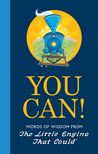 9781524784683: You Can!: Words of Wisdom from the Little Engine That Could