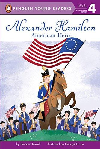 Alexander Hamilton: American Hero (Penguin Young Readers,: Lowell, Barbara