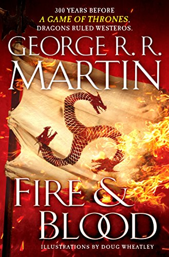 Fire & Blood: 300 Years Before A: George R. R.