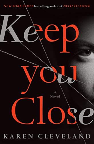 Keep You Close: A Novel: Karen Cleveland