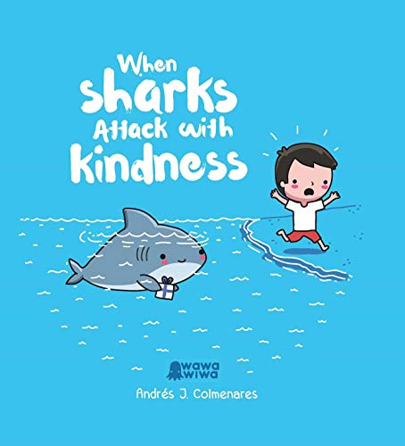 9781524864811: When Sharks Attack With Kindness
