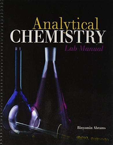 Analytical General Chemistry Lab Manual: BINYOMIN, ABRAMS