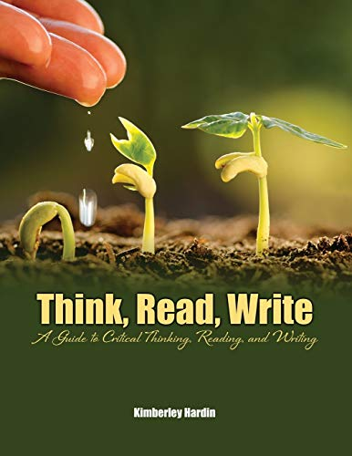 9781524922931: Think, Read, Write: A Guide to Critical Thinking, Reading, and Writing