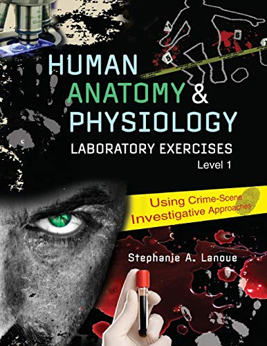 9781524925369: Human Anatomy and Physiology Laboratory Exercises 1: Using Crime-Scene Investigative Approaches