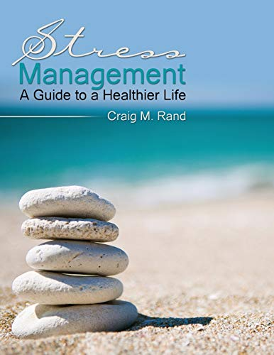 9781524926304: Stress Management: A Guide to a Healthier Life