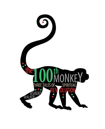 9781524926779: The 100th Monkey: Three Tales of Spiritual Revolution