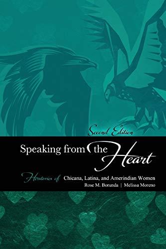 Speaking from the Heart: Herstories of Chicana,: Borunda, Rose