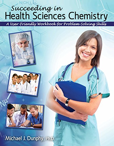 9781524935399: Succeeding in Health Sciences Chemistry: A User-Friendly Workbook for Problem-Solving Skills