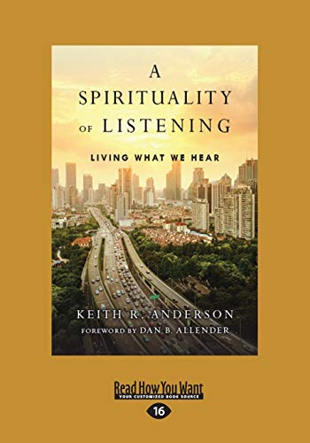 9781525227103: A Spirituality of Listening: Living What We Hear