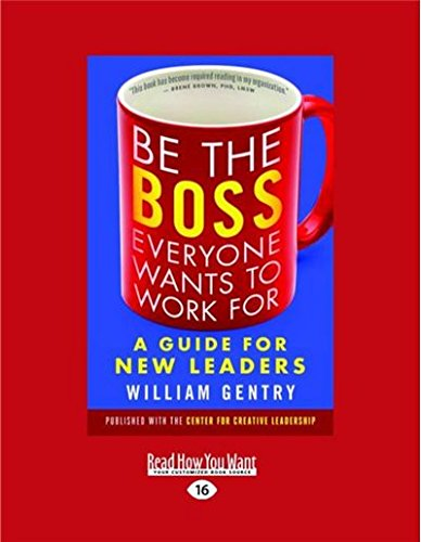 9781525227851: Be the Boss Everyone Wants to Work For: A Guide for New Leaders