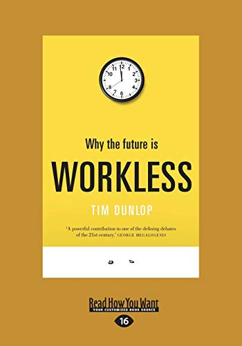 9781525229107: Why the Future is Workless (Large Print 16pt)