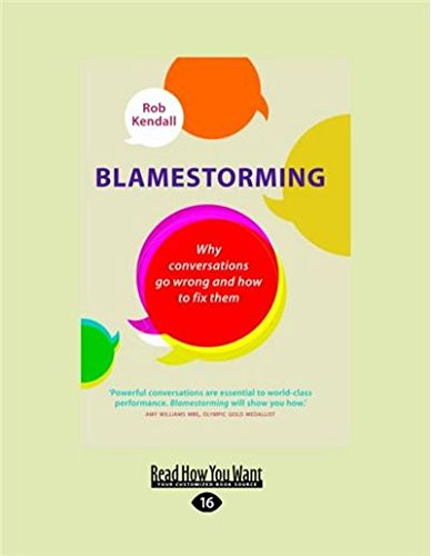 9781525230738: Blamestorming: Why Conversations Go Wrong and How to Fix Them