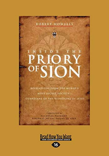 Inside the Priory of Sion: Revelations from the World's Most Secret Society - Guardians of the ...