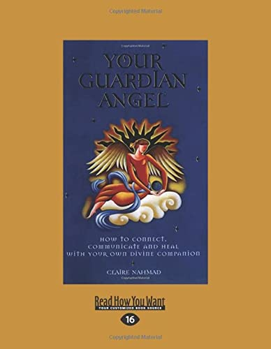 9781525231032: Your Guardian Angel: How to Connect, Communicate and Heal with Your Own Divine Companion