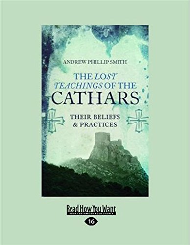 9781525231148: The Lost Teachings of the Cathars: Their Beliefs and Practices