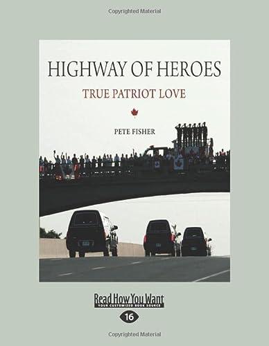 9781525237515: Highway of Heroes: True Patriot Love