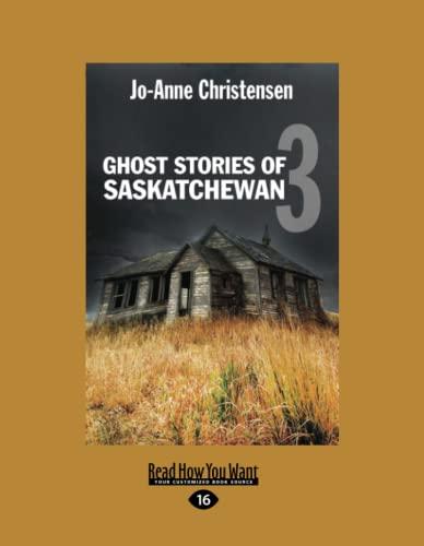 9781525238178: Ghost Stories of Saskatchewan 3