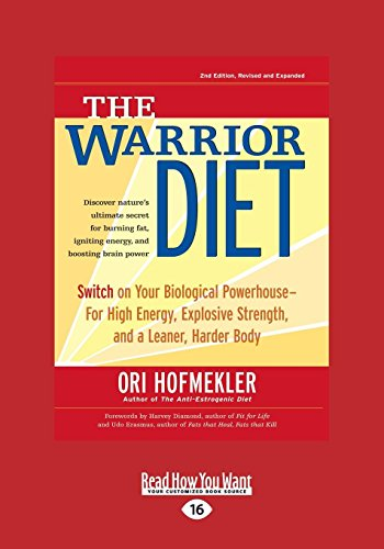 9781525241352: The Warrior Diet: Switch on Your Biological Powerhouse For High Energy, Explosive Strength, and a Leaner, Harder Body (Large Print 16pt)