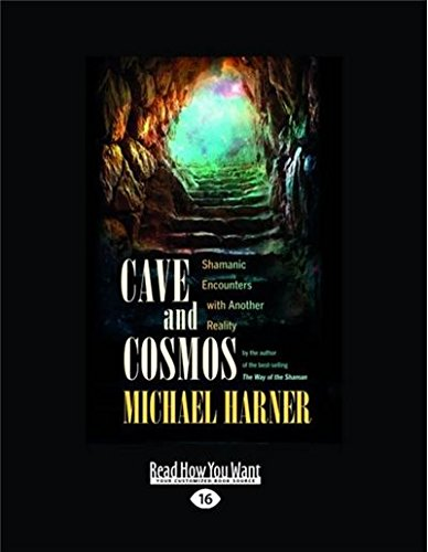 9781525242410: Cave and Cosmos: Shamanic Encounters with Another Reality (Large Print 16pt)