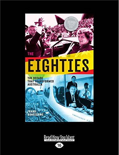 9781525242755: The Eighties: The Decade That Transformed Australia