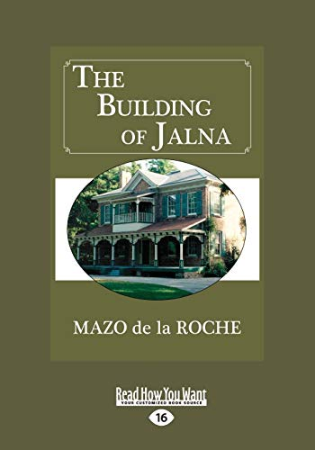 9781525252297: The Building of Jalna