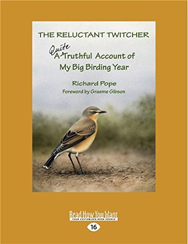 9781525255120: The Reluctant Twitcher: A Quite Truthful Account of My Big Birding Year