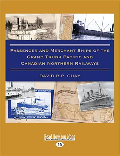 9781525262807: Passenger and Merchant Ships of the Grand Trunk Pacific and Canadian Northern Railways
