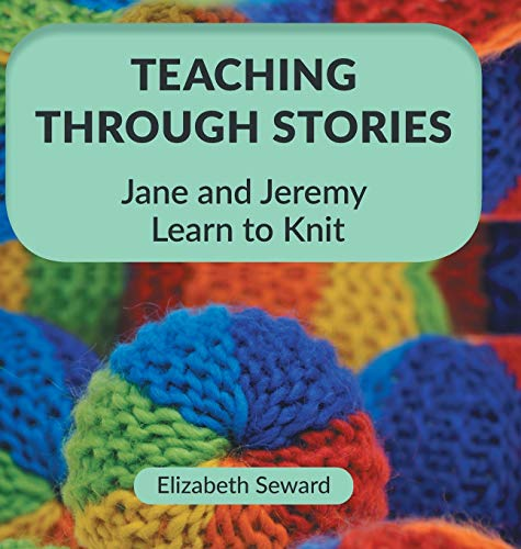 9781525540271: Teaching Through Stories: Jane and Jeremy Learn to Knit