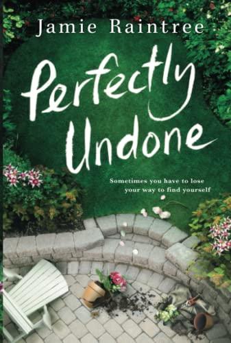 Perfectly Undone: A Novel: Jamie Raintree