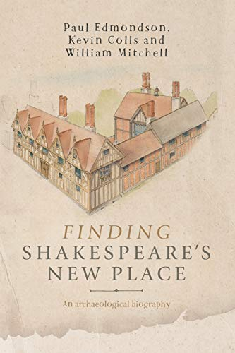9781526106490: Finding Shakespeare's New Place: An Archaeological Biography