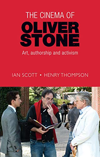 9781526108715: The cinema of Oliver Stone: Art, authorship and activism