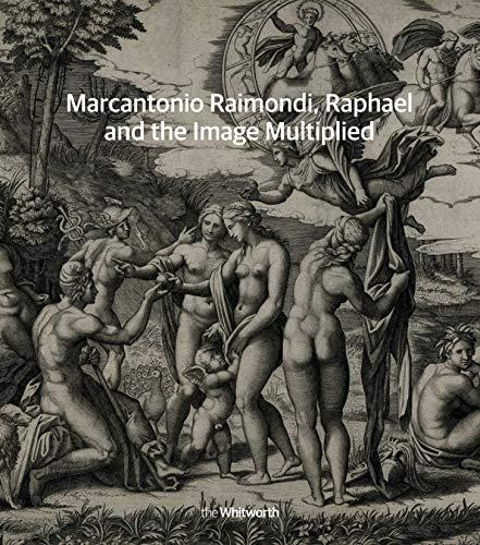 Marcantonio Raimondi, Raphael and the Image Multiplied: Edward H. Wouk,