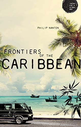 9781526113733: Frontiers of the Caribbean (Theory for a Global Age)