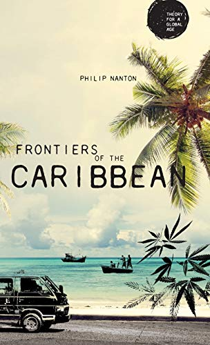 9781526113740: Frontiers of the Caribbean (Theory for a Global Age)
