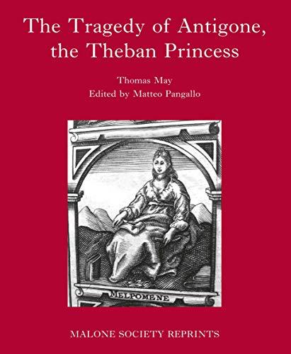 9781526113917: The Tragedy of Antigone, 1631: By Thomas May (The Malone Society)