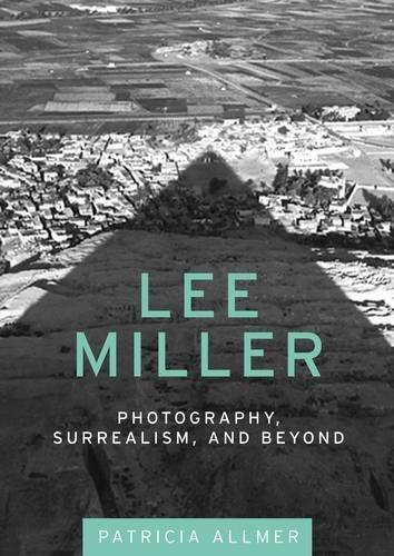 9781526116673: Lee Miller: Photography, Surrealism, and Beyond