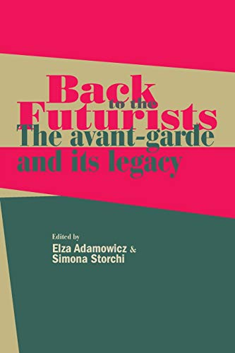 9781526116871: Back to the Futurists: The avant-garde and its legacy