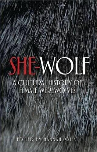 9781526116895: She-Wolf: A Cultural History of Female Werewolves